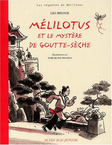 Les enquêtes de Mélilotus : Mélilotus et le mystère de Goutte-Sèche