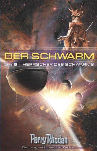 Edel Germany Perry Rhodan. Herrscher des Schwarms. Der Schwarm 05.