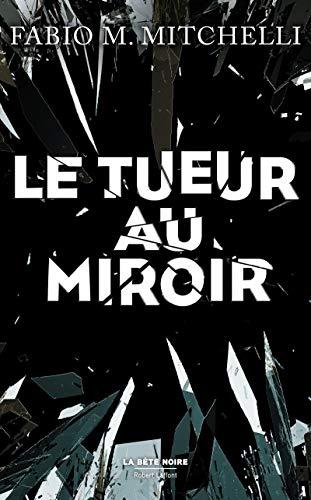 Le Tueur au miroir par Fabio M. MITCHELLI