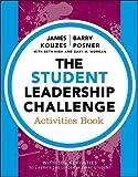 The Student Leadership Challenge: Activities Book (J-B Leadership Challenge)