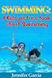 Children's Book About Swimming: A Kids Picture Book About Swimming With Photos and Fun Facts