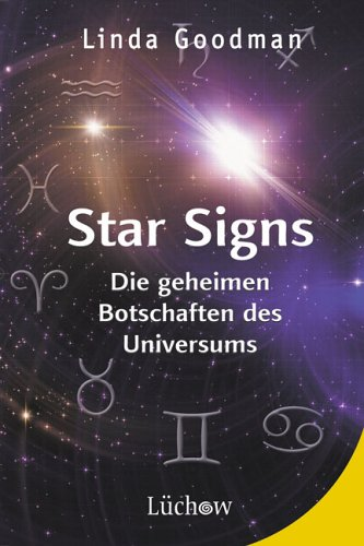 Star Signs: Die geheimen Botschaften des Universums