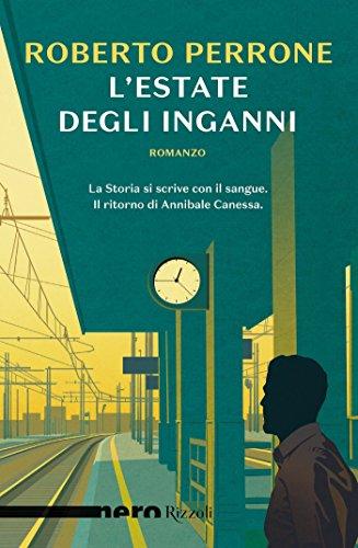 L'estate degli inganni (Nero Rizzoli) (Le indagini di Annibale Canessa Vol. 2) (Italian Edition) por Roberto Perrone