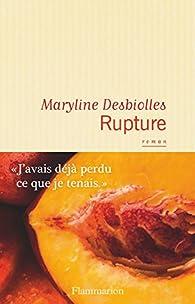 Rupture par Maryline Desbiolles