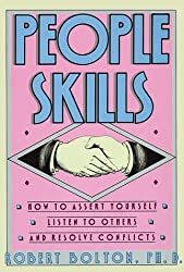 People Skills : How to Assert Yourself, Listen to Others and Resolve Conflicts