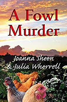 A Fowl Murder (The Swaddlecombe Mysteries Book 3) by [Sheen, Joanna, Wherrell, Julia]