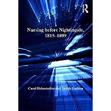 Nursing before Nightingale, 1815–1899