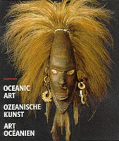 Art Océanien. Oceanic Art. Ozeanische Kunst (trilingue Français - Anglais - Allemand)