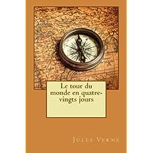 Le tour du monde en quatre-vingts jours (French Edition) by Jules Verne (2015-04-24)