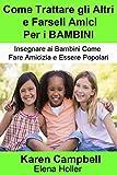 eBook Gratis da Scaricare Come Trattare gli Altri e Farseli Amici Per i BAMBINI (PDF,EPUB,MOBI) Online Italiano