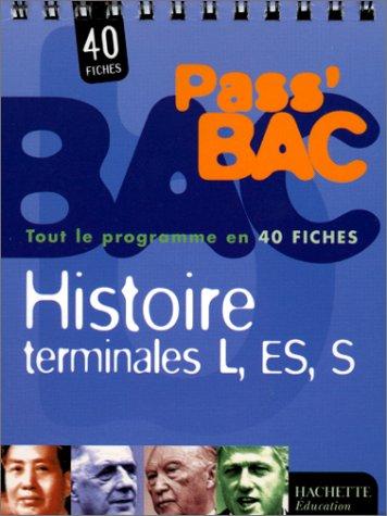 Pass'Bac : Histoire, terminales L - ES - S (Fiches)
