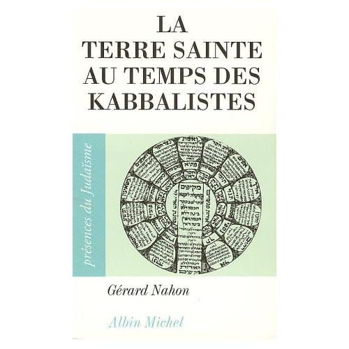 La Terre sainte au temps des kabbalistes, 1492-1592