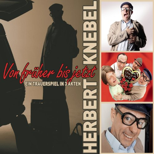 Von Früher Bis Jetzt von Herbert Knebel|udo@kultnet.es||0|0|1|banner||