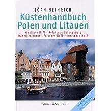 Küstenhandbuch Polen und Litauen: Stettiner Haff, Polnische Ostseeküste, Danziger Bucht, Frisches Haff, Kurisches Haff