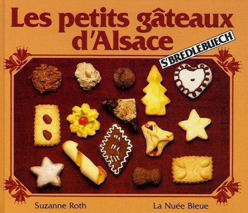 Les petits gteaux d'Alsace : S'bredlebuech par Suzanne Roth