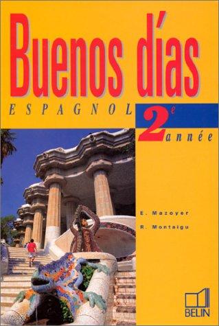 Buenos dias : Espagnol, 3ème, 2e année (livre de l' élève)