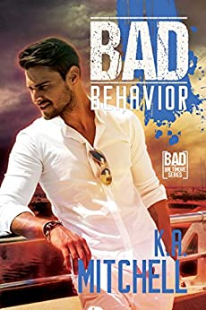 Bad Behavior (Bad in Baltimore Book 5) by [Mitchell, K.A.]
