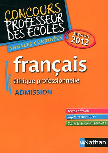 Français éthique professionnelle admission : Annales corrigés session 2012