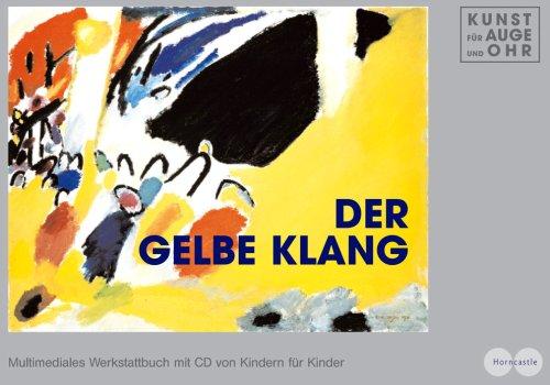 Der Gelbe Klang: Multimediales Werkstattbuch mit CD von Kindern für Kinder