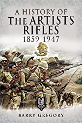 A History of the Artists Rifles 1859-1947 (Pen & Sword Military)