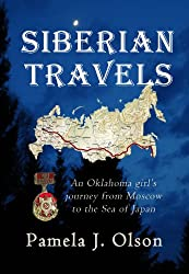Siberian Travels: An Oklahoma girl's journey from Moscow to the Sea of Japan (Oklahoma Girl's Adventures Book 1) (English Edition)