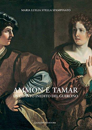 Ammon e Tamar: Un dipinto inedito del Guercino (Italian Edition) por Maria Stella Spampinato