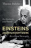 Einsteins Jahrhundertwerk: Die Geschichte einer Formel - Thomas Bührke