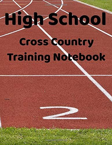 High School Cross Country Training  Notebook: Coaches Planner, Calendar and Organizer -