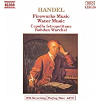 Handel: Music For The Royal Firework / Water Music