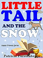 Little Tail and the Snow: Happy Friends Children's Book Series, Book 2