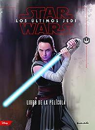 Star Wars. Los últimos Jedi. El libro de la película par  Star Wars