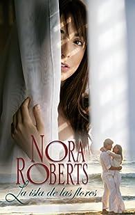 La isla de las flores par  Nora Roberts