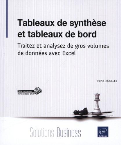 Tableaux de synthèse et tableaux de bord - Traitez et analysez de gros volumes de données avec Excel