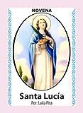 Novena De Santa Lucía Para Ver Bien con los Ojos de Cuerpo, Mente y Espíritu (Corazón Renovado nº 33)
