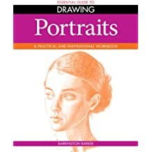 Portraits: A Practical and Inspirational Workbook (Essential Guide to Drawing)