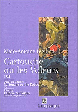 Cartouche ou les voleurs : Cartouche or the robbers suivi de L'Opéra du gueux