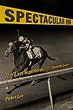 Spectacular Bid: The Last Superhorse of the Twentieth Century (Horses in History) (English Edition)