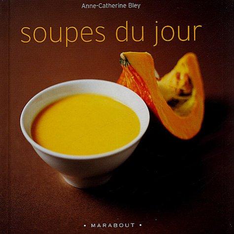 Soupes du jour par Anne-Catherine Bley