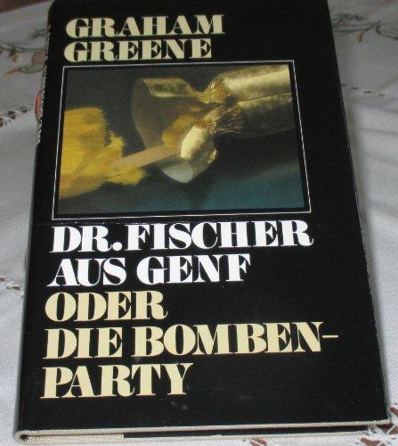Buchseite und Rezensionen zu 'Dr. Fischer aus Genf oder Die Bomben-Party. Roman' von Graham Greene