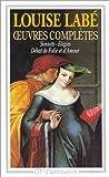 Oeuvres Completes: Sonnets-Élégies; Débat de Folie et d'Amour; Poésies