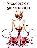 Modedesign Skizzenbuch (mit weiblichen Konturen): (mit weiblichen Konturen und sauberem Tuch)