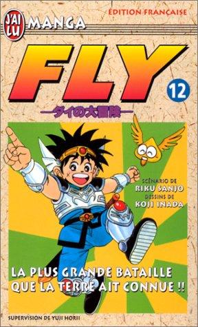 Fly, tome12 : La Plus Grande Bataille que la terre ait connue ! ! !