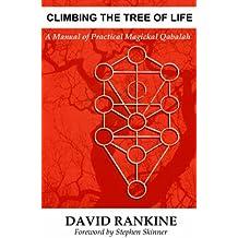 Climbing The Tree of Life: A Manual of Practical Magickal Qabalah