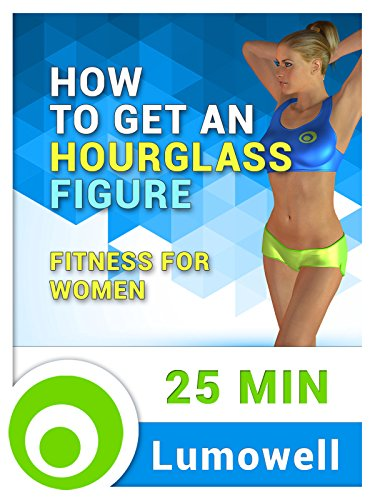How to Get an Hourglass Figure – Fitness for Women [OV]