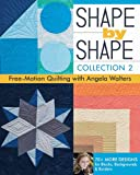 Shape by Shape: Collection 2 Free Motion Quilting with Angela Walters