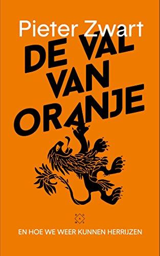De val van Oranje (Dutch Edition) por Pieter Zwart