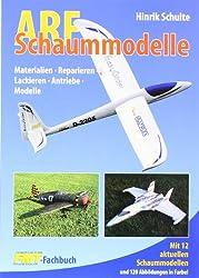 ARF - Schaummodelle: Materialien, Reparieren, Lackieren, Antriebe, Modelle