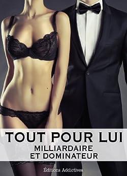 Tout pour lui - 7 (Milliardaire et dominateur) par [Harold, Megan]