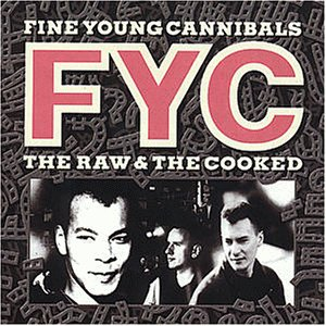 Fine Young Cannibals - The Raw & The Cooked 2