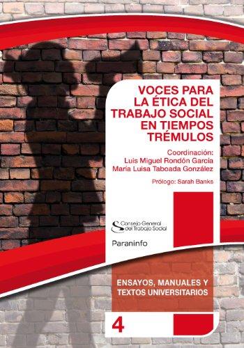 Voces para la etica del trabajo social en tiempos trémulos (Ensayos, manuales y textos universitarios nº 4) por Luis Miguel Rondón García